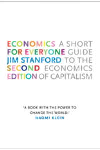 Economics for Everyone with Jim Stanford