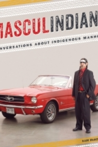 Book Launch: Masculindians: Conversations about Indigenous Manhood