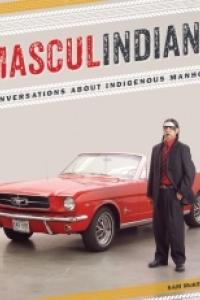 Book Launch: Masculindians: Conversations about Indigenous Manhood