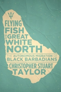 Black History Month: Flying Fish in the Great White North Book Launch with the Author Christopher Stuart Taylor