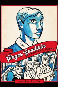 Ottawa Launch of Ginger Goodwin: A Worker's Friend by Laura Ellyn