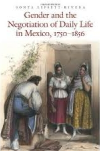 book launch for GENDER AND THE NEGOTIATION OF DAILY LIFE IN MEXICO, 1750-1856