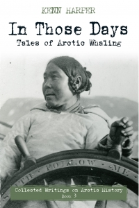 An Evening with Kenn Harper, author of In Those Days, Tales of Arctic Whaling