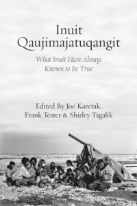 Inuit Qaujimajatuqangit: What Inuit Have Always Known to be True, Ottawa Launch with the Honourable Nellie T. Kusugak, Frank Tester, Margo Greenwood, Lisa Wolff and Landon Pearson