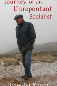 Journey of an Unrepentant Socialist with Brewster Kneen and Eric Chaurette