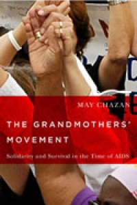 Book Launch: The Grandmothers' Movement, Solidarity and Survival in the Time of AIDS with May Chazan