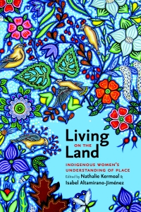 Living on the Land: Indigenous Women's Understanding of Place with Kahente Horn-Miller and Zoe Todd