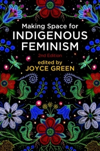 Making Space for Indigenous Feminism with Robyn Bourgeois and Mary Eberts