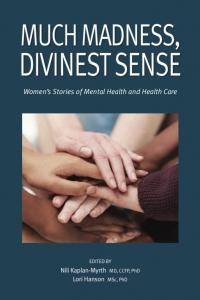 Much Madness, Divinest Sense: Women's Stories of Mental Health and Health Care Book Launch