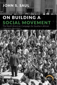 On Building a Social Movement, with John Saul, Blair Rutherford and Manfred Bienefeld