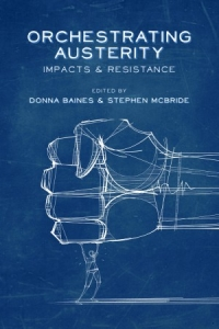 Orchestrating Austerity Impacts and Resistance with Donna Baines and Stephen McBride