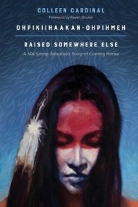 Ohpikiihaakan-ohpihmeh (Raised somewhere else) Book Launch with Author Colleen Cardinal