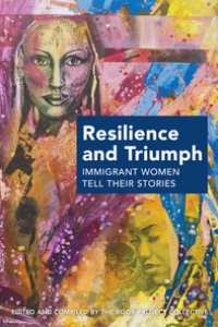 Immigrant Women: Stories of Resilience and Triumph