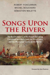 Songs Upon the Rivers Book Launch with Co-Author Sébastien Malette