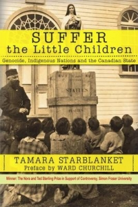 Suffer the Little Children: Tamara Starblanket on genocide, Indigenous Nations and the Canadian State