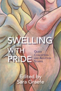Swelling with Pride — Book Launch with Sara Graefe and Jane Byers