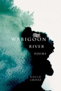 Wabigoon River and The Thunderbird Poems Reading by David Groulx and Armand Garnet Ruffo