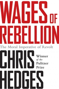 Chris Hedges: Wages of Rebellion