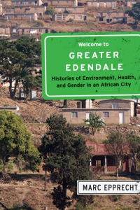 Book Launch: Welcome to Greater Edendale, Histories of Environment, Health, and Gender in an African City