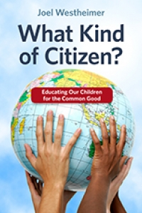 What Kind of Citizen?  Educating Our Children for the Common Good Book Launch with Joel Westheimer