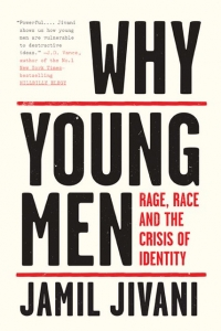 Why Young Men: Rage, Race and the Crisis of Identity, Author Jamil Jivani in Conversation with Adrian Harewood