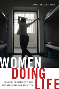 Meet the Author of Women Doing Life: Gender, Punishment and the Struggle for Identity, Lora Bex Lempert
